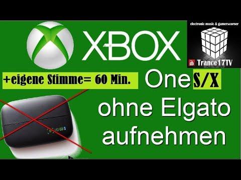 X Box One S/X 1 Stunde Aufnahme 🔎 MIT EIGENER STIMME ohne Elgato Capture Card /Tutorial /Trance17TV