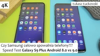 Czy Samsung celowo spowalnia telefony???  Speed Test Galaxy S9 Plus Android 8.0 Oreo vs 9.0 Pie