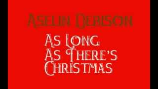 Watch Aselin Debison As Long As Theres Christmas video