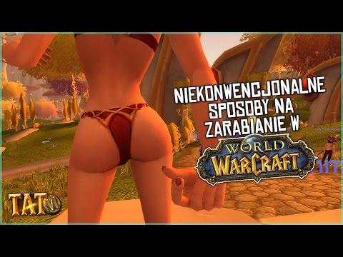 Niekonwencjonalne Sposoby Na Zarabianie! World Of Warcraft