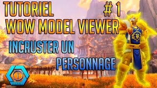 Tuto WoW Model Viewer #1 - Incruster un personnage