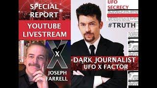 DARK JOURNALIST & JOSEPH FARRELL: UFO X-FACTOR BLACK BUDGET & SECRET SPACE NETWORK! X-SERIES II