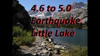 4.6 Earthquake Little Lake CA upgraded to 5.0