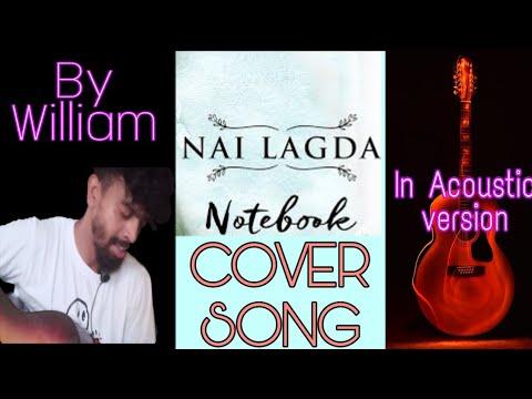 Nai Lagda Cover Song | Notebook | Zaheer Iqbal & Pranutan Bahl | Vishal Mishra | By Edy William |
