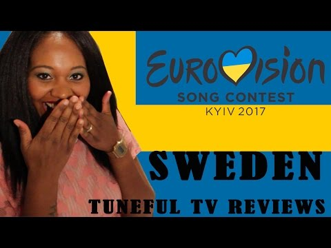 Eurovision 2017 - SWEDEN - Tuneful TV Reaction & Review