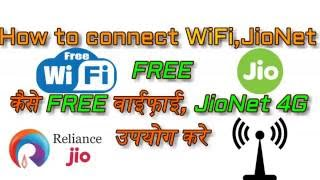 How to get free WiFi | Jionet | Jio hotspot| JIo4G.....!!!