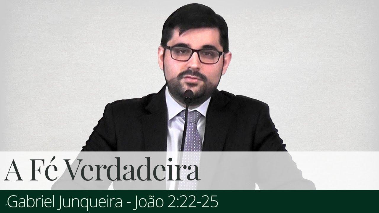A Fé Verdadeira - Gabriel Junqueira