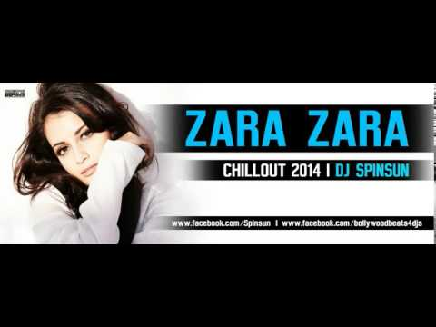 Zara Zara - RHTDM | Chillout 2014 | DJ Spinsun | Full Song