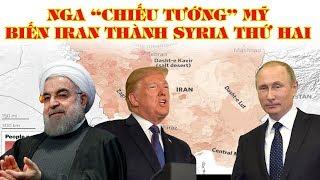 """Rục rịch lập căn cứ ở Vịnh Ba Tư: Nga """"chiếu tướng"""" Mỹ, ý định biến Iran thành """"Sy.r.ia thứ hai"""""""
