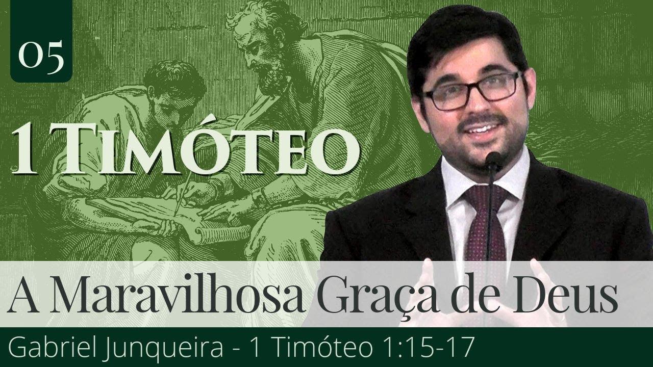 05. A Maravilhosa Graça de Deus - Gabriel Junqueira