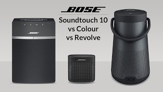 BOSE Sound Touch 10 v/s Soundlink Color v/s Revolve Plus