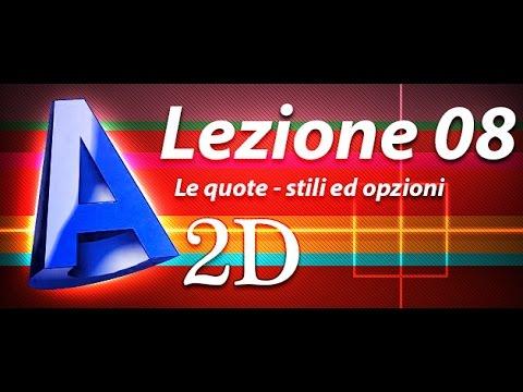 Autocad 2d Tutorial - Lezione 08 - Le quote - Opzioni e stili