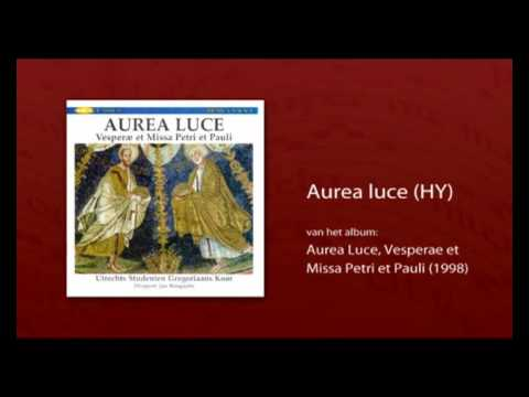 Gregorian Chant - Aurea luce