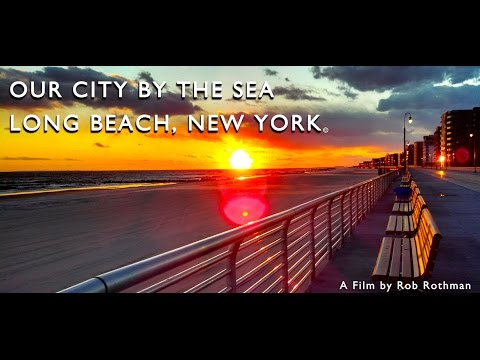 Our City by the Sea, Long Beach, New York. (Hurricane Sandy portion)