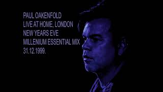 Paul Oakenfold Video - Paul Oakenfold Live At Home, London, Essential Mix At BBC Radio One 31.12.1999.