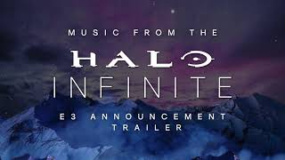 Halo Infinite - E3 2018 | Announcement Trailer Music