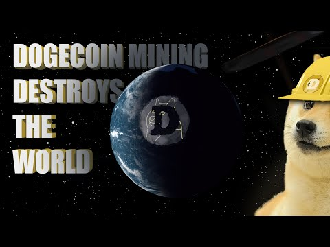 DOGECOIN MINING DESTROYS THE WORLD