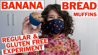 Banana Bread Muffins - Regular & Gluten Free Experiment!