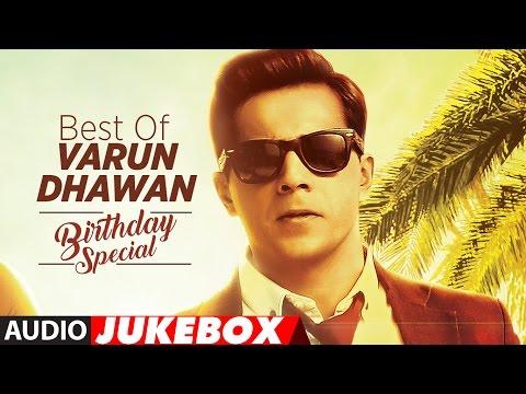 Best Of Varun Dhawan Songs || Birthday Special || Hindi Songs || Video Jukebox thumbnail