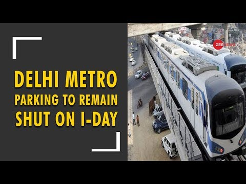 Delhi Metro parking lots to remain shut on Independence Day