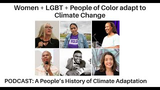 Women + LGBT + People of Color Adapt to Climate Change – A People's History of Climate...