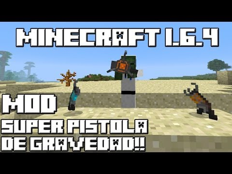 Minecraft 1.6.4 MOD LA SUPER PISTOLA DE GRAVEDAD!