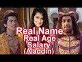 Real Age, Real Name and Salary of Aladdin – Naam Toh Suna Hoga Star Cast
