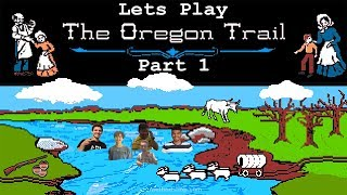 Lets Play: The Oregon Trail Part 1