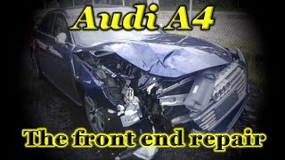 Audi S4. The front end repair. Ремонт переда.