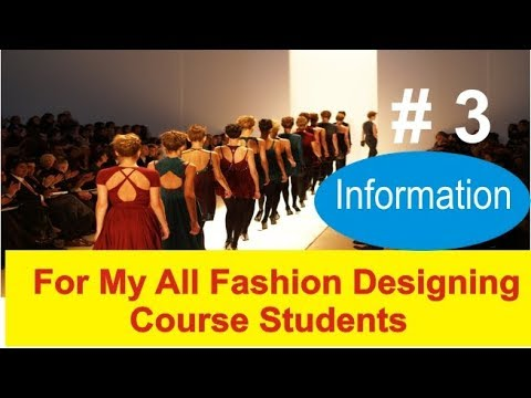 My All Student's Important Information Update 01 / 08 / 2018 about fashion designing course # 3