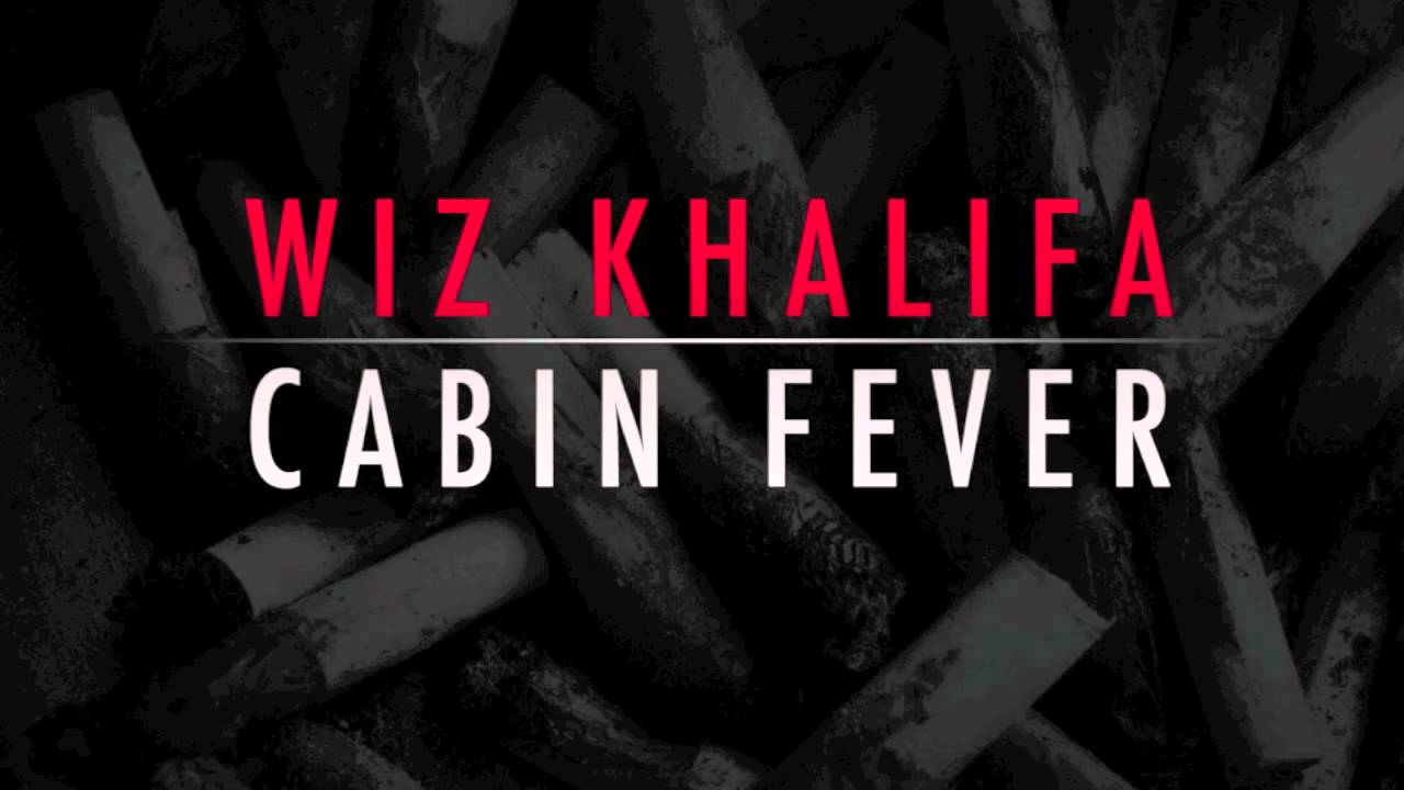 Wiz Khalifa Hustlin Cabin Fever Youtube