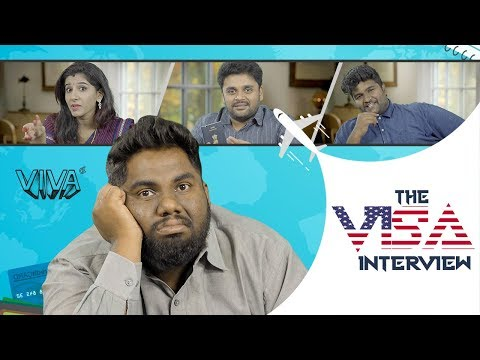 The Visa Interview | VIVA