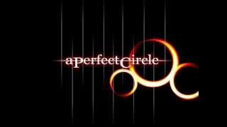 Watch A Perfect Circle When The Levee Breaks video