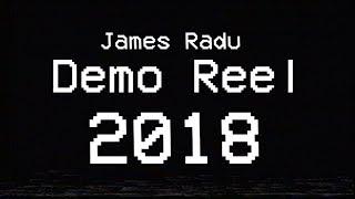 JAMES RADU - DEMO REEL 2018