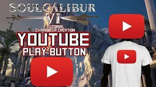 SoulCalibur VI - How to create Play Button (YouTube) CAS