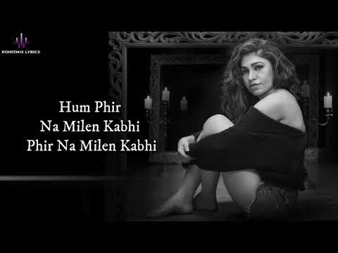 Phir Na Milen Kabhi (lyrics) - Tulsi Kumar Reprise  Love Song 2020