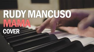 RUDY MANCUSO - MAMA (COVER) | ЭНКОР