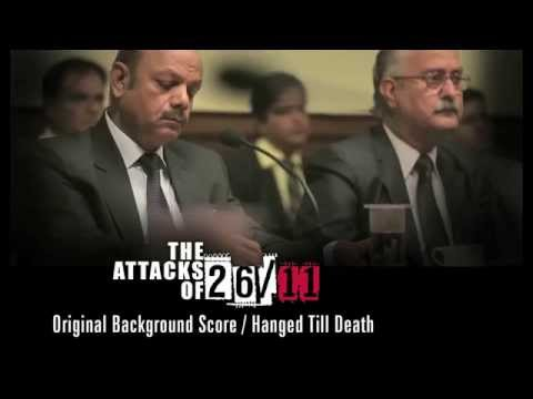 The Attacks Of 26/11 - Original Background Score - Hanged Till Death