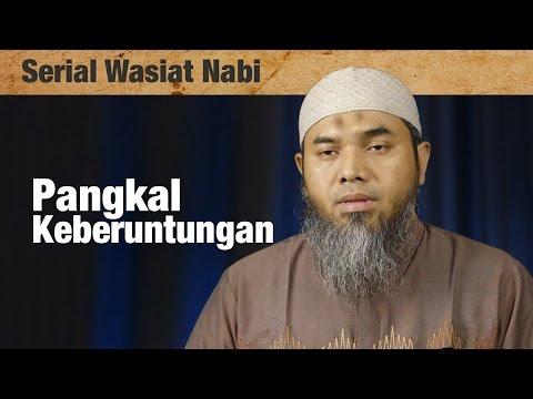 Serial Wasiat Nabi : Episode 72 , Pangkal Keberuntungan - Ustadz Afifi Abdul Wadud