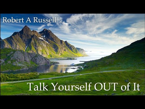 Talk Yourself OUT Of IT, Robert A Russell, Chapter 2