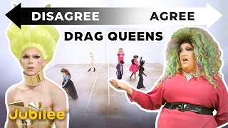 Do All Drag Queens Think The Same?