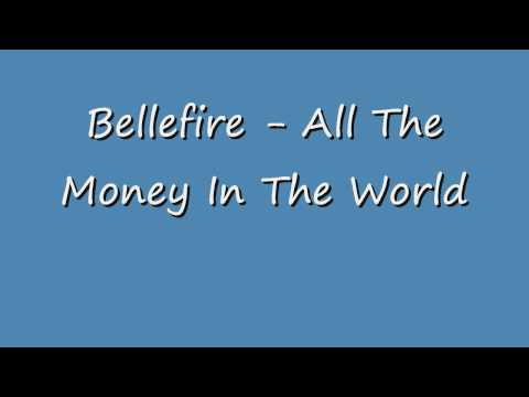 Bellefire - All The Money In The World