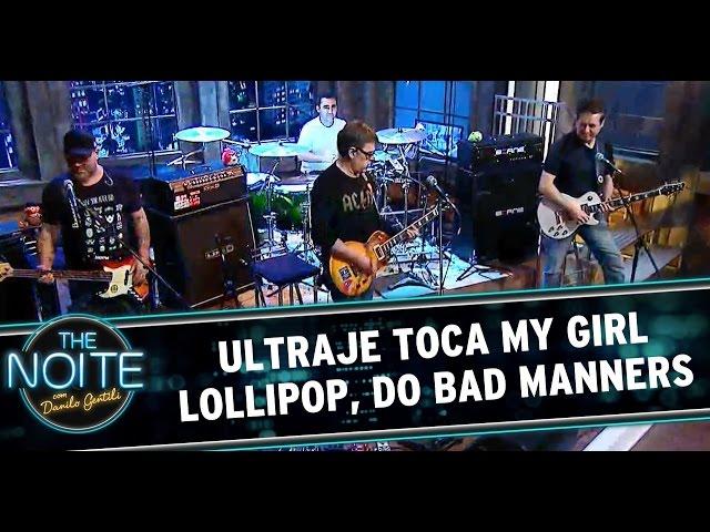Ultraje toca My Girl Lollipop, do Bad Manners