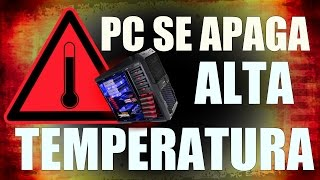 PC se apaga por temperatura - HIGH TEMPERATURE - PC TURNS OFF - www.logeek.net