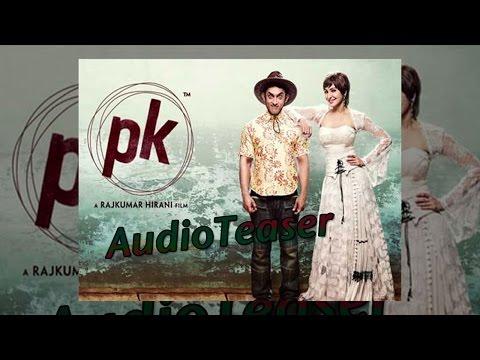 Listen to PK's official audio teaser | Aamir Khan & Anushka Sharma