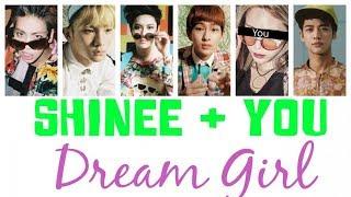 SHINee + You (6 members) - Dream Girl