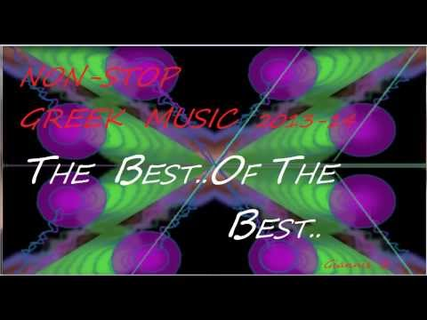NON-STOP GREEK MUSIC 2013-14 THE BEST OF..