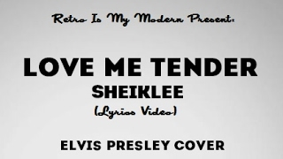 Love Me Tender (Elvis Presley) Cover By: SheikLee (Audio Only)