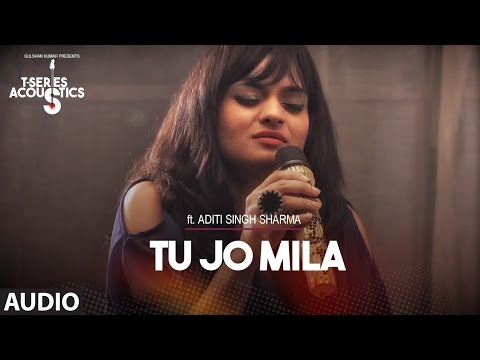 Tu Jo Mila Full Video Song I T-Series Acoustics I Aditi Singh Sharma Latest Bollywood Songs