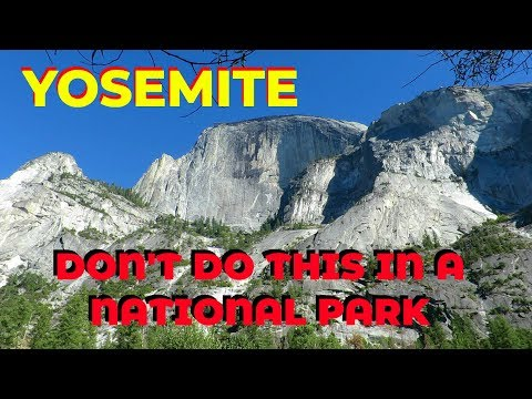 Don't Ever Do This in a National Park!!  Yosemite National Park thumbnail